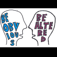 Be Obvious! Be Altered!